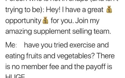 """Telling folks to stock up on fruits and veggies and to move more won't make me rich but it will damn sure get better results than these miracle """"biohacking"""" supplements that are EVERYWHERE! • Want to know the biohack that has worked on tens of millions of people for fat loss? Eat Less. Move More. Drink Water. Laugh, a lot. • That's it. If you're looking to give money away and were planning on joining someone's team — feel free to DM me for my PayPal! 😂😂😂"""